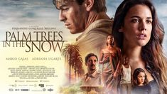 Palm Trees in the Snow Watch Full HD Streaming Online Movie Talk, We Movie, Hd Streaming, Streaming Movies, Snow Movie, Movie Shelf, Movies Out Now, Fernando Gonzalez, Movie Trailers