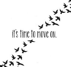 """Cute tattoo idea. """"It's time to move on"""", with a flock of small black birds flying.-BirdY"""