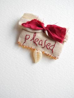 Embroidered brooch, fabric jewelry, embroidered jewelry, embroidered words, art brooch,