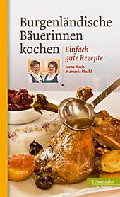 Buy Burgenländische Bäuerinnen kochen: Einfach gute Rezepte by Irene Koch, Manuela Hackl and Read this Book on Kobo's Free Apps. Discover Kobo's Vast Collection of Ebooks and Audiobooks Today - Over 4 Million Titles! Beef, Chicken, Irene, Food, Free Apps, Audiobooks, Ebooks, German, Europe