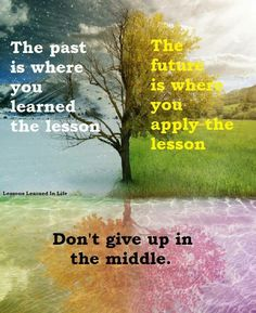 Apply the lesson learned in the past.
