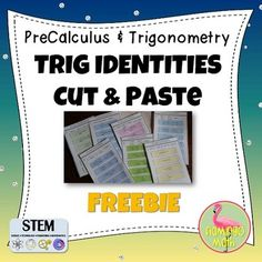 PreCalculus, Trigonometry: Proving Trig Identities Cut & Paste ActivityEnjoy a small sample of a cut & paste activity for your PreCalculus or Trigonometry students.  There are two identities with steps to cut and paste into the correct progression to satisfy the proof.