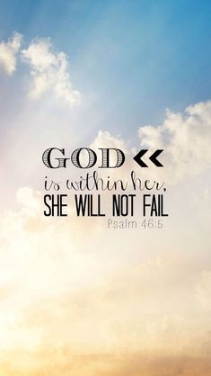 Good is within her. She will not fail.