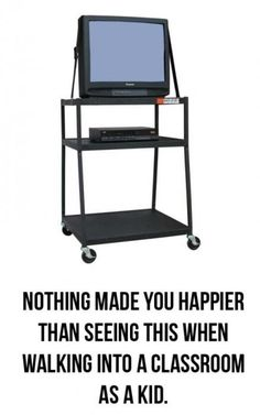 Bahahahaha! So true that nothing made me happier than seeing this upon walking into a classroom as a kid! :-)
