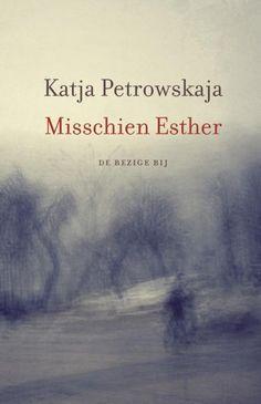 Petrowskaja, Katja - Misschien Esther ebook.