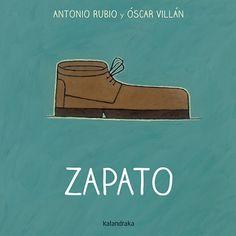 """""""Zapato"""" de Antonio Rubio Próximos y accesibles, los objetos cotidianos desbordan musicalidad y armonía en una propuesta que une poesía e imagen BEBÉ MUN"""