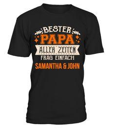 T shirt  BESTER PAPA ALLER ZIETEN FRAG EINFACH SAMANTHA & JOHN T-SHIRT  fashion trend 2018 #tshirtdesign, #tshirtformen, #tshirtforwoment