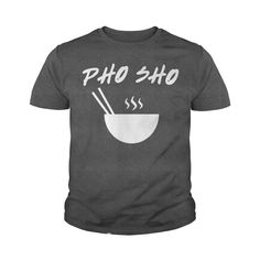 Pho Sho T-Shirt #gift #ideas #Popular #Everything #Videos #Shop #Animals #pets #Architecture #Art #Cars #motorcycles #Celebrities #DIY #crafts #Design #Education #Entertainment #Food #drink #Gardening #Geek #Hair #beauty #Health #fitness #History #Holidays #events #Home decor #Humor #Illustrations #posters #Kids #parenting #Men #Outdoors #Photography #Products #Quotes #Science #nature #Sports #Tattoos #Technology #Travel #Weddings #Women
