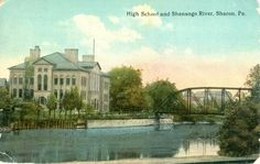 Sharon HIgh School and Shenango River, Sharon, PA 1913