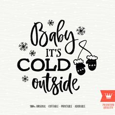 Baby It's Cold Outside SVG Decal Cutting File Merry Christmas Winter Holiday Transfer for Cricut Explore, Silhouette Cameo, Cutting Machines Christmas Quotes, Christmas Svg, Christmas Shirts, Silhouette Vinyl, Silhouette Cameo Projects, Cricut Craft Room, Cricut Explore Air, Christmas Drawing, New Years Decorations