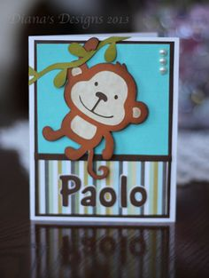 Diana's Designs: Personalized Birthday Card with Monkey Magnet I think I need to get this Create a Critter cartridge
