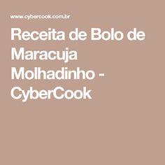 Receita de Bolo de Maracuja Molhadinho - CyberCook