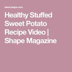 Healthy Stuffed Sweet Potato Recipe Video | Shape Magazine