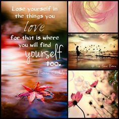 Love yourself in the things you love for that is where you will find yourself too. ☮ * ° ♥ ˚ℒℴѵℯ cjf