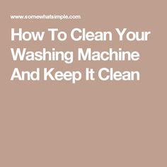 Learn how to clean your washing machine in just a few EASY steps. These cleaning tips will work for BOTH front and top load machines! Clean Your Washing Machine, Cleaning Hacks, Keep It Cleaner, Top, Basement, Root Cellar, Basements, Crop Shirt, Shirts