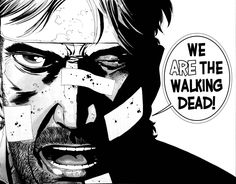 They finally said it on the show! The Walking Dead Comic Series- Robert Kirkman