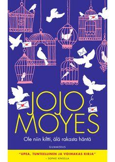 Jojo Moyes: Ole niin kiltti, älä rakasta häntä