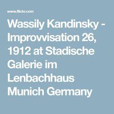 Wassily Kandinsky - Improvvisation 26, 1912 at Stadische Galerie im Lenbachhaus Munich Germany
