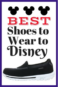 Absolute Best Shoes to Wear to Disney