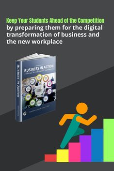 Prepare your students for the digital transformation of business and the new workplace. Business Website, Textbook, Workplace, Competition, Students, Action, Teaching, Digital, Group Action