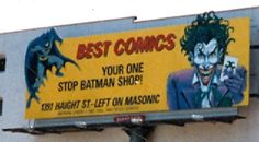 Batman Billboard orchestrated by Robert Beerbohm April May 1989 at Fell & Divisadero in San Francisco was first known comic book store bill board in the country co-op credit funded by DC Comics