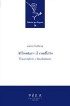 Prezzi e Sconti: #Affrontare il conflitto. trascendere e  ad Euro 10.20 in #Pisa university press #Media libri politica attualita