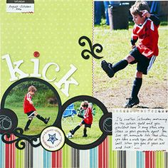 Cute Soccer Kick Page...like the photo circles that look like balls & the ripped school page for journaling. Scrapbook Page Layouts, Photo Layouts, Scrapbook Sketches, Scrapbook Pages, Scrapbook Templates, Baby Scrapbook, School Scrapbook, Scrapbook Paper Crafts, Paper Crafting