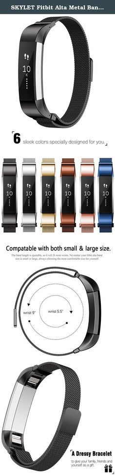 SKYLET Fitbit Alta Metal Bands,Stainless Steel Milanese Loop Replacement Strap with Magnetic Closure Clasp (No Tracker)-Black. Fitbit Alta Accessories Wristband More elegant and less sporty to give your tracker a stylish look on any occasion, that's why we desided to create this Fitbit Alta replacement band. Adopting stainless steel mesh to make your band breathable and never have the color fading issue. To let you more easily take the band off, we designed magnetic closure clasp. By the…