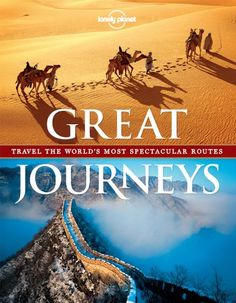 Great Journeys (Lonely Planet. Great Journeys): Amazon.co.uk: Lonely Planet: 9781743217184: Books