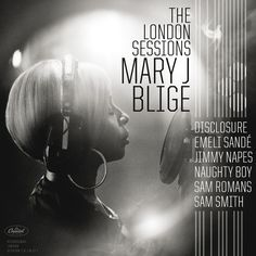 Mary J Blige offers an early stream of The London Sessions due out for official release on December The album features work with Disclosure, Sam Smith, Emile Sande, Eg White, Jimmy Napes and m… Mary J Blige Albums, Piano, Emeli Sande, Google Play Music, Capitol Records, Sam Smith, Best Albums, Queen Mary, Music Albums