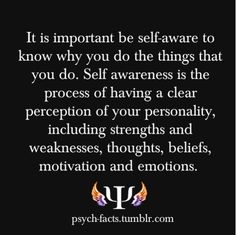 Empower yourself. It is the way to personal freedom and complete liberation.-- Yup being self-aware makes you more considerate of others.