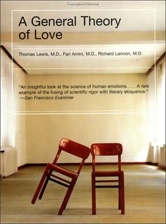 A General Theory of Love > Thomas Lewis, MD; Fari Amini, MD; Richard Lannon, MD
