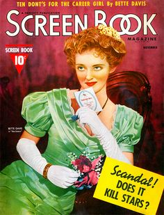 "Does scandal ""kill stars""? Only the female variety. Davis' co-star Errol Flynn's infamous carnal knowledge trial as compared to Ingrid Bergman's extramarital affair with Rossellini, for instance.  Bette Davis on the cover of Screen Book magazine, November 1938, USA"