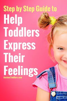 Toddlers are not born knowing how to express their feelings. Parents can help their toddlers learn these skills earlier with these six steps.