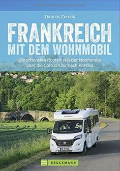 Mautfrei durch Frankreich – Gratis Routen mit Stellplätze RV travel guide: France with the RV. Fascinating motorhome routes through France. With stage overviews and detailed maps as well as sightseeing and parking place tips. Winter Camping, Camping Hacks, Camping Gear, Outdoor Camping, Camping Gadgets, Camping Jokes, Camping Packing, Aston Martin Vanquish, Camping Checklist