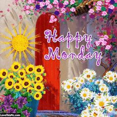Quotes Happy Friday Mondays Ideas For 2019 Happy Monday Gif, Happy Friday, Happy Monday Pictures, Good Morning Happy Monday, Good Morning Gif, Good Morning Picture, Good Morning Greetings, Morning Pictures, Good Morning Wishes