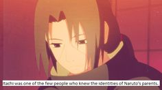 Itachi was one of the few people who knew the identity of Naruto's parents. That's kind of sad...