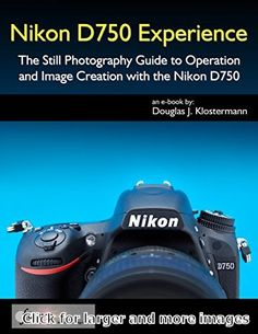 Nikon Experience – The Still Photography Guide to Operation and Image Creation with the Nikon – Camera Secret Still Photography, Photography Guide, Photography Camera, Photography Equipment, Photography Business, Digital Photography, Learn Photography, Photography Store, Photography Tutorials