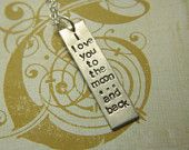 I Love You To The Moon And Back - Custom hand stamped necklace by Little Missy Kate's on Etsy