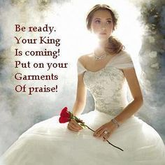 He is coming for a bride without spot, wrinkle or blemish. Draw near to God and He will draw near to you; Jesus will come in the clouds and we will meet Him in the air! Daughters Of The King, Daughter Of God, Braut Christi, Jean 3 16, Images Bible, Garment Of Praise, Gods Strength, Jesus Christus, Bride Of Christ