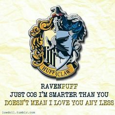 "As part Ravenclaw, the misspelling ""cos"" for "" 'cause"" or better yet, ""because"" REALLY irritates me. but because I'm part Hufflepuff I'm too nice to tell the person who wrote it. Harry Potter Houses, Harry Potter Books, Harry Potter Love, Harry Potter Universal, Hogwarts Houses, Harry Potter World, Harry Potter Memes, Hufflepuff Pride, Ravenclaw"