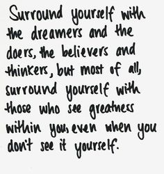 Surround yourself with the dreamers...