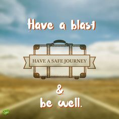 How to wish someone safe journey