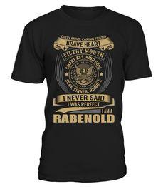 I Never Said I Was Perfect, I Am a RABENOLD
