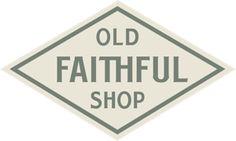 Old Faithful Shop www.oldfaithfulshop.com