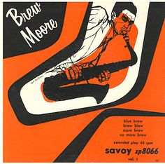 """Brew Moore, vol. 1,""  Label: Savoy xp 8066   7"" EP 1954,  Design: Burt Goldblatt"