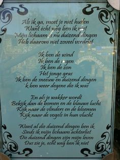 Gevonden in het wrakkenmuseum, Terschelling Vertaling van Do not stand at my Grave and weep: Mary Elisbeth Frye