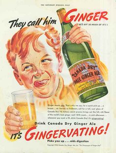 Canada Dry Ginger Ale ad, 1930s    Numb-nuts here must have been the son of some Canada Dry exec to have landed this gig.    Later in life he changed his name to Giggles, became president of the Charles Nelson Reilly fan club and was arrested a few years back for selling poorly-made black-market adult diapers out of the trunk of his '73 Vega in Sun City, Arizona.    He currently resides in a flop house for out-of-work former child advertising models outside El Segundo.    Poor Giggles...
