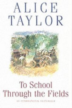 14 best read me like a book images on pinterest books book lists to school through the fields an irish country childhood by alice taylora charming fandeluxe Gallery