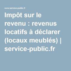 Impôt sur le revenu: revenus locatifs à déclarer (locaux meublés)   service-public.fr